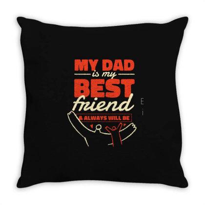Dad Best Friend Quote Throw Pillow Designed By Bakari10