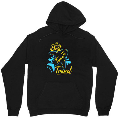 The Best Time To Travel Unisex Hoodie Designed By Chris299