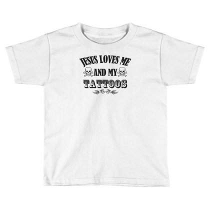 Jesus Loves Me And My Tattoo Funny Toddler T-shirt Designed By Erishirt