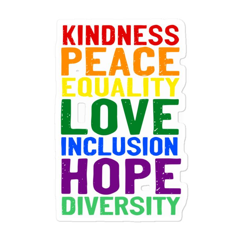 Kindness Peace Equality Love Inclusion Hope Diversity Sticker | Artistshot