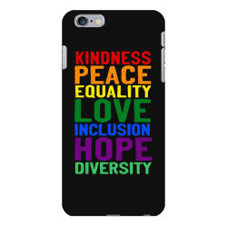 kindness peace equality love inclusion hope diversity iPhone 6 Plus/6s Plus Case | Artistshot