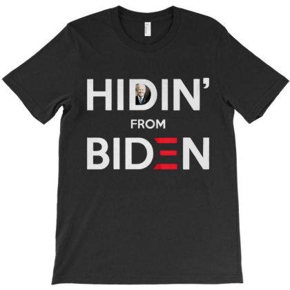 Hidin From Biden T-shirt Designed By Kakashop