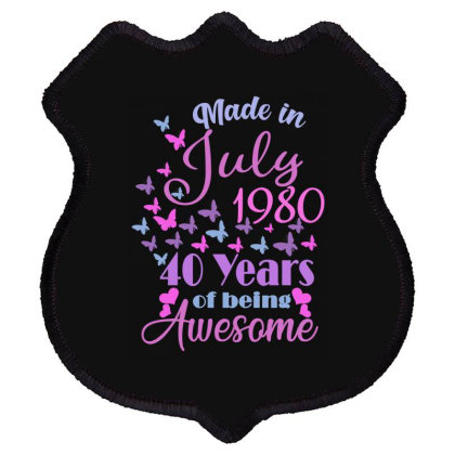 Made In July 1980 40 Years Years Of Being Awesome Shield Patch Designed By Ashlıcar