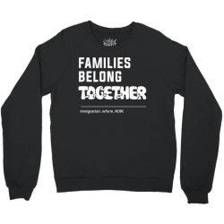 family belong together Crewneck Sweatshirt | Artistshot