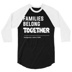 family belong together 3/4 Sleeve Shirt | Artistshot