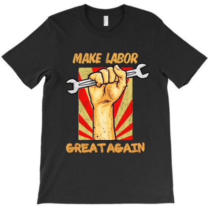 Make Labor Great Again T-shirt Designed By Diamond Tees