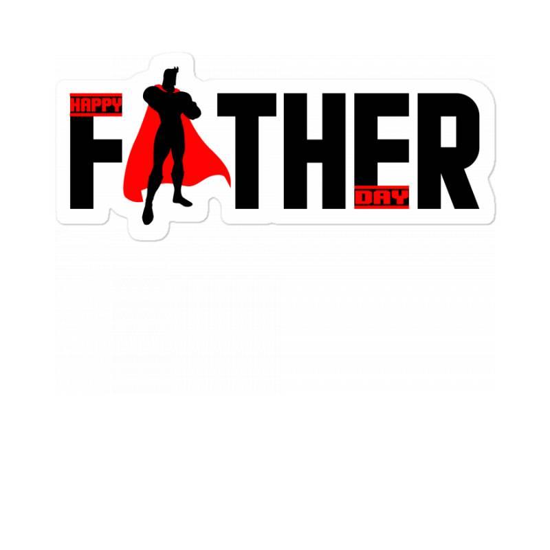 Happy Father Day T Shirt Sticker | Artistshot