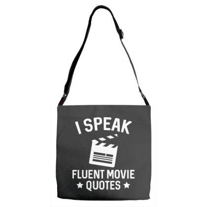 I Speak Fluent Movie Quotes Adjustable Strap Totes Designed By Pinkanzee