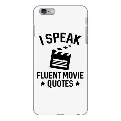 I Speak Fluent Movie Quotes Iphone 6 Plus/6s Plus Case Designed By Pinkanzee