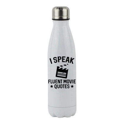 I Speak Fluent Movie Quotes Stainless Steel Water Bottle Designed By Pinkanzee
