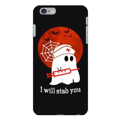 I Will Stab You Iphone 6 Plus/6s Plus Case Designed By Pinkanzee