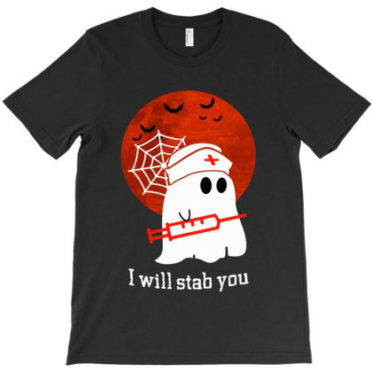 I Will Stab You T-shirt Designed By Pinkanzee