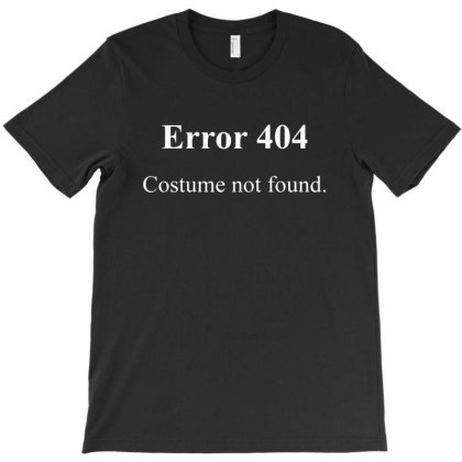 404 Costume Not Found T-shirt Designed By Pinkanzee