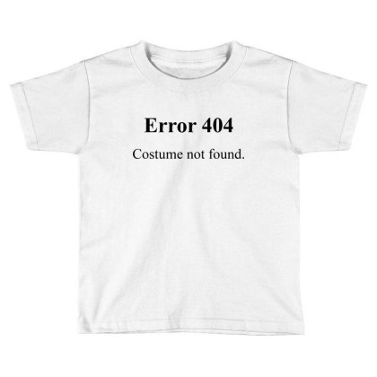 404 Costume Not Found Toddler T-shirt Designed By Pinkanzee