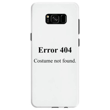 404 Costume Not Found Samsung Galaxy S8 Case Designed By Pinkanzee