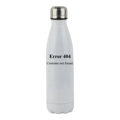 404 Costume Not Found Stainless Steel Water Bottle Designed By Pinkanzee