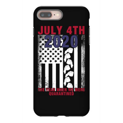 July 4th 2020 The Year When We Were Quarantined Iphone 8 Plus Case Designed By Sengul
