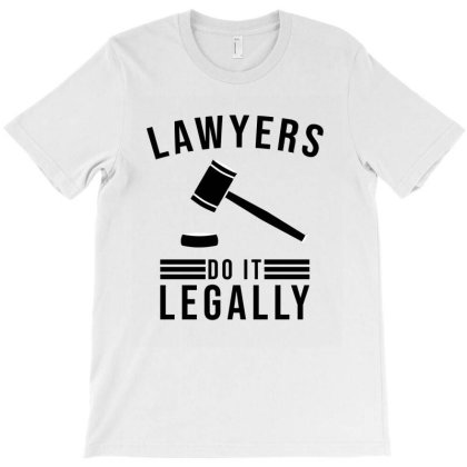 Lawyers Do It Legally T-shirt Designed By Cypryanus