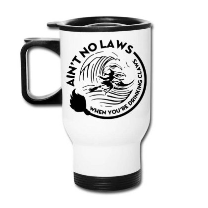 Halloween Witch Ain't No Laws You're Drinking Claws Travel Mug Designed By Pinkanzee