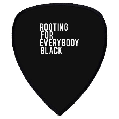 Rooting For Everybody Black Shield S Patch Designed By Feniavey