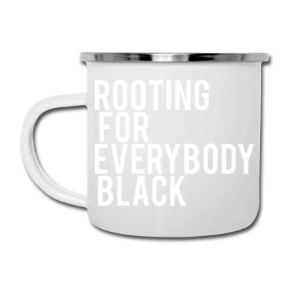 Rooting For Everybody Black Camper Cup Designed By Feniavey