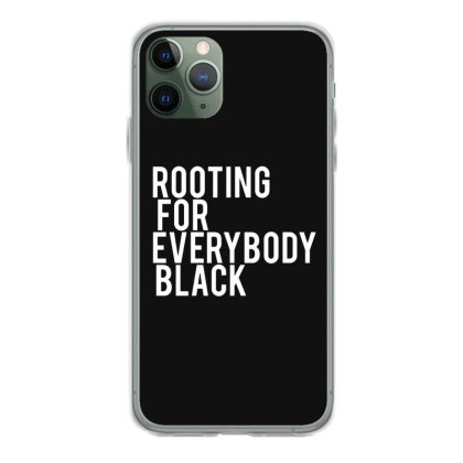 Rooting For Everybody Black Iphone 11 Pro Case Designed By Feniavey
