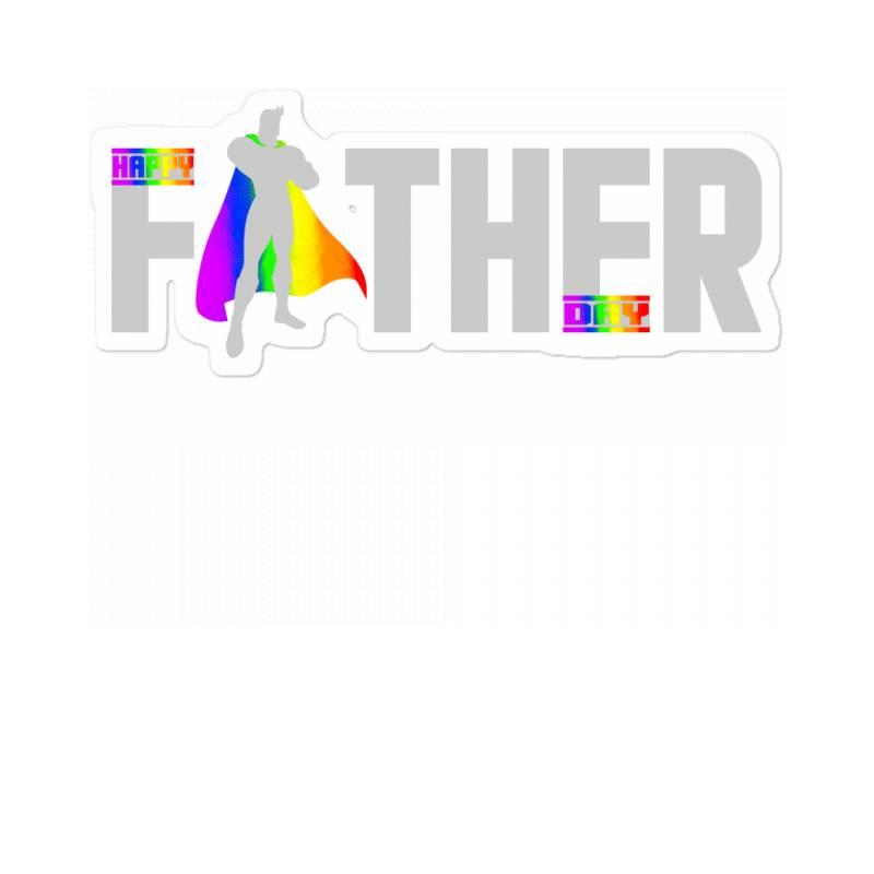 Happy Father Day Pride T Shirt Sticker | Artistshot