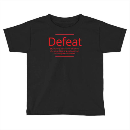 Defeat Toddler T-shirt Designed By H4rum
