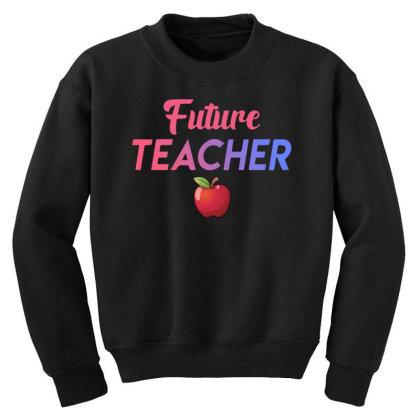 Future Teacher Youth Sweatshirt Designed By Sengul