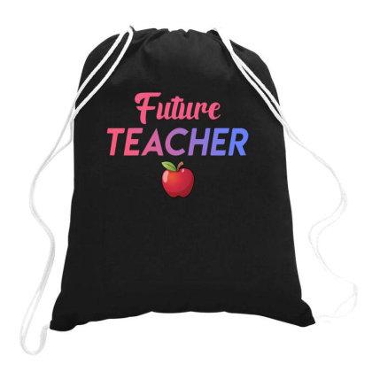 Future Teacher Drawstring Bags Designed By Sengul