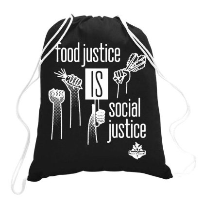 Food Justice Is Social Justice On White Drawstring Bags Designed By Pinkanzee