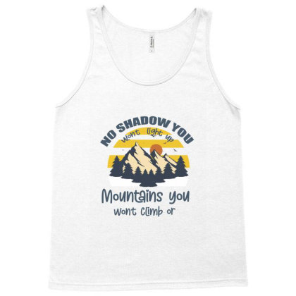 Christian No Shadow You Wont Light Up No Mountain Tank Top Designed By Bettercallsaul