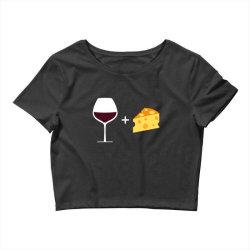 Wine & Cheese Crop Top | Artistshot