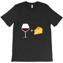 Wine & Cheese T-Shirt | Artistshot