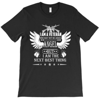 I'am A Veteran Who May Not Be Angel T-shirt Designed By Delicous