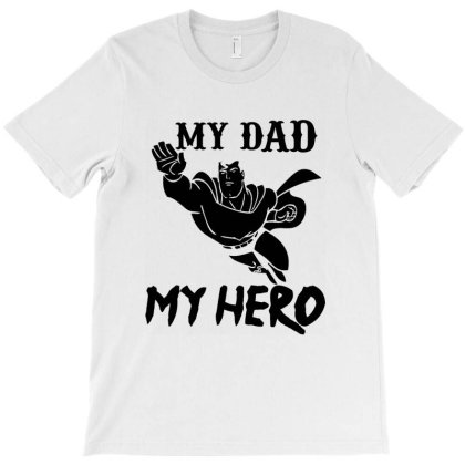 My Dad Superhero T-shirt Designed By Delicous