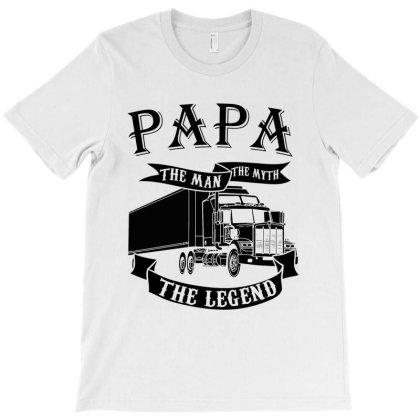 Papa The Man The Myth The Legend    Truck T-shirt Designed By Delicous