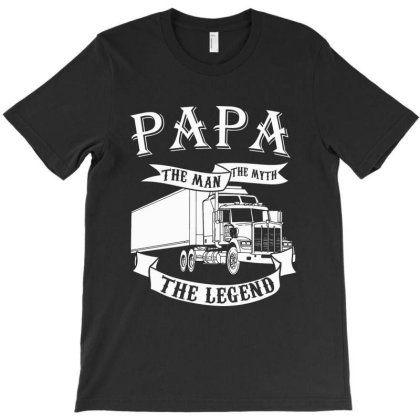 Papa The Man The Myth The Legend    Truck Style T-shirt Designed By Delicous