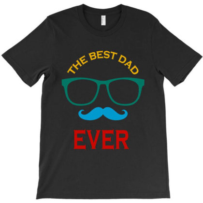 The Best Dad Ever T-shirt Designed By Delicous