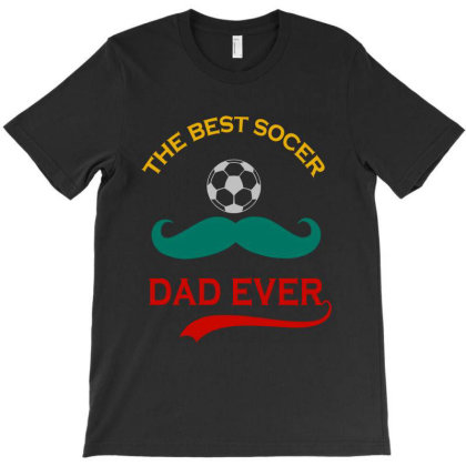 The Best Soccer Dad T-shirt Designed By Delicous