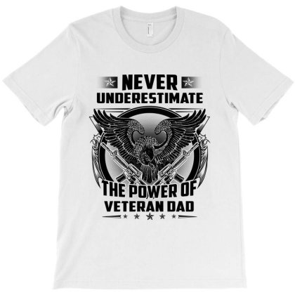 The Power Of Veteran Dad T-shirt Designed By Delicous