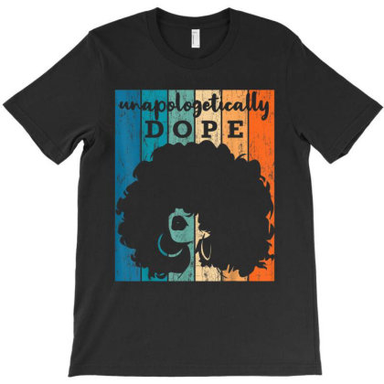 Unapologetically Dope Black History Month 2020 Women Gift T-shirt Designed By Amber Petty