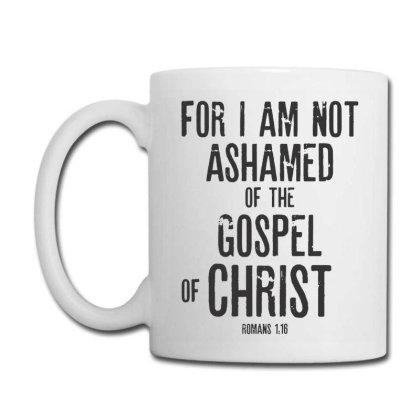 Bible Verse Gifts T-shirt – Romans 1:16 I Am Not Ashamed Coffee Mug Designed By Rafaellopez