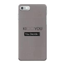 You Decide iPhone 7 Case | Artistshot