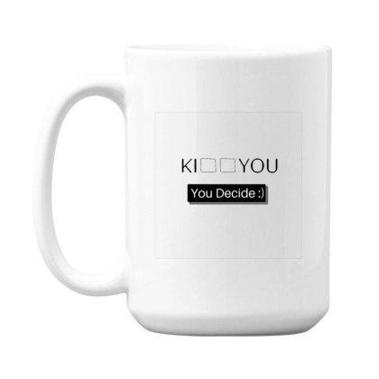 You Decide 15 Oz Coffe Mug Designed By Varu_0210