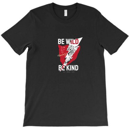 Be Wild Be Kind T-shirt Designed By Disgus_thing