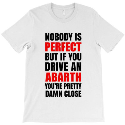 Abarth Sarcastic Quotes T-shirt Designed By Dejavu77