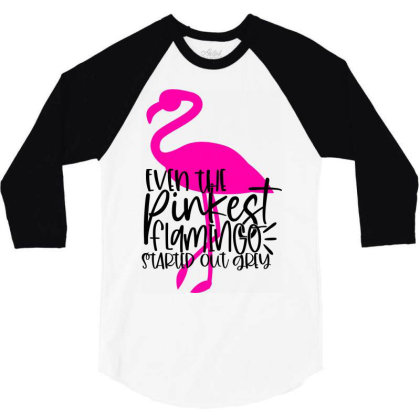 Even The Pinkest Flaming Started Out Grey 3/4 Sleeve Shirt Designed By Purpleblobart
