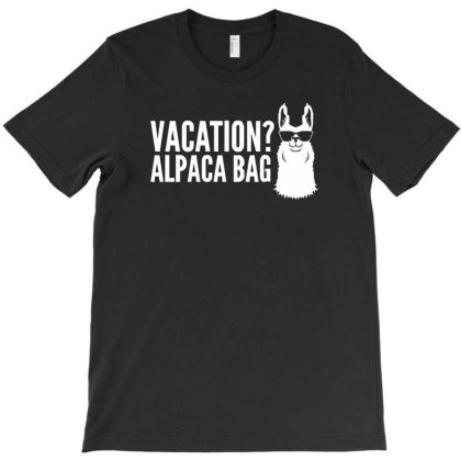 Vacation Alpaca Bag Animal Humor Funny T-shirt Designed By Funtee