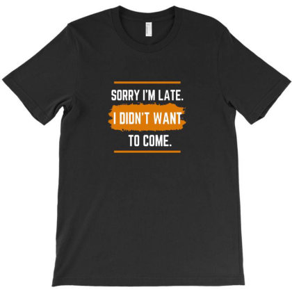 Sorry T-shirt Designed By Disgus_thing